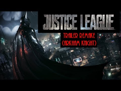Justice League Trailer Remake V2 (Arkham Knight Style)