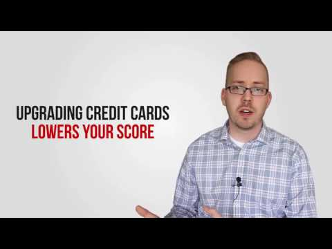Upgrading your credit cards lowers your score