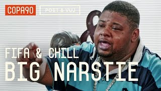 FIFA and Chill with Big Narstie | Poet & Vuj Present!