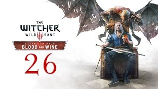 WITCHER 3: Blood and Wine #26 : The Most Terrifying Beast a Knight Can Face