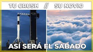 """""""Hoy no, mi ciela"""". Así será el lanzamiento del sábado   SpaceX"""