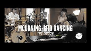 Mourning Into Dancing (Tommy Walker) - THE BRIDGE / 𝕊𝕥𝕦𝕕𝕚𝕠 𝕃𝕀𝕍𝔼
