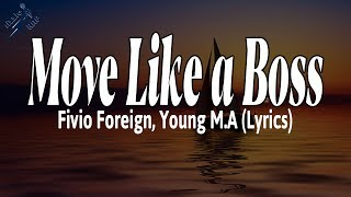 Move Like a Boss - Fivio Foreign, Young M.A (Lyrics)