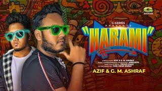 HARAMI   হারামি   Azif & G.M. Ashraf   Prod. Ardonyx   Zayad Zaad   Bangla Lyrical Music Video 2020