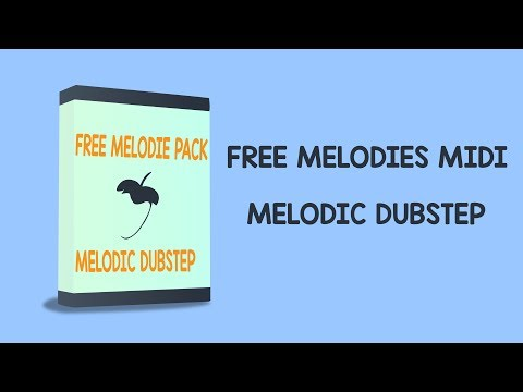 Free | Melodies + Chords For Melodic Dubstep | MIDI + FLP |