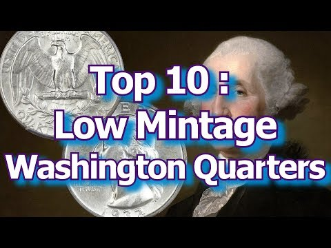 Top 10 Low Mintage Washington Quarter Dollar Coins, And What They Are Worth