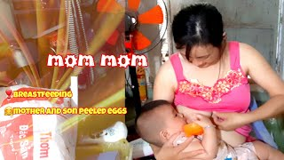 Breastfeeding | mother and son peeled eggs | mommom