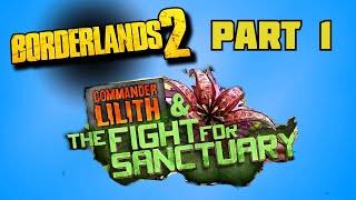 Borderlands 2, Commander Lilith Dlc, Part 1