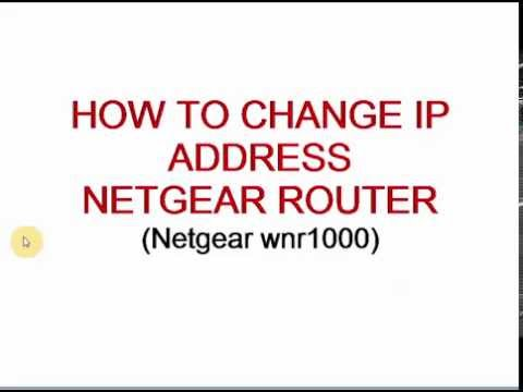 HOW TO CHANGE IP ADDRESS ➲ NETGEAR wnr1000