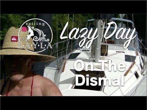 SailAway 3 | Lazy Day in the Dismal Swamp | Sailboat Living Sailing Vlog