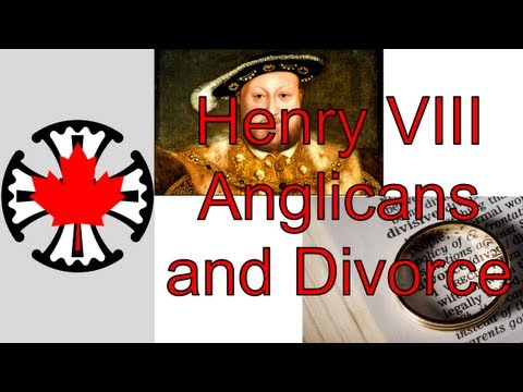 Henry VIII, Anglicans and Divorce