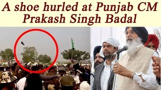 Shoe thrown at Prakash Singh Badal during meeting at Bhatinda |Oneindia News
