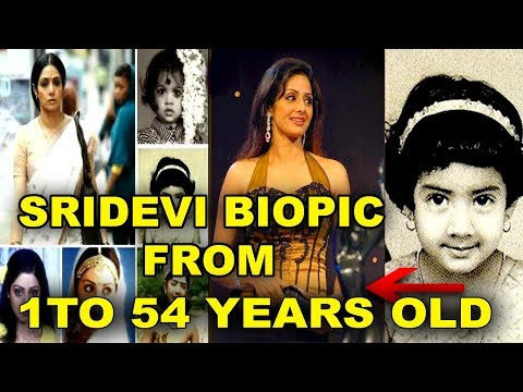 Sridevi Kapoor Biopic   The First Female Superstar of Hindi Cinema From 1 To 54 Years Old