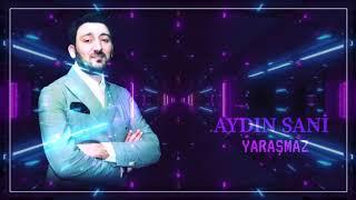 Aydın Sani - Yaraşmaz  (2019)