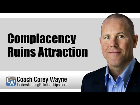 Complacency Ruins Attraction