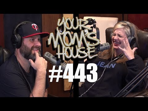 Your Mom's House Podcast - Ep. 443