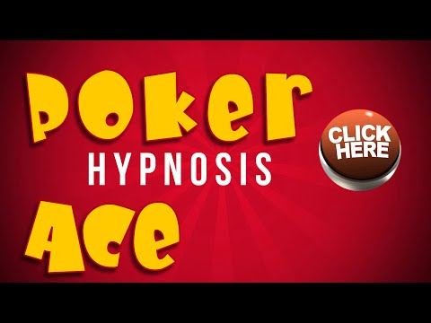How to be a Poker Ace Hypnosis