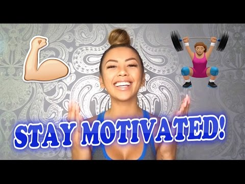 HOW TO STAY MOTIVATED TO WORKOUT | Liane V