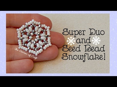 Easy Super Duo and Seed Bead Snowflake Charm // Bead Weaving // ¦ The Corner of Craft