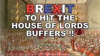 Brexit to hit the House of Lords buffers next week!