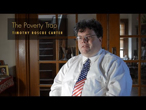 Thought of the Day #15: The Poverty Trap - Timothy Roscoe Carter