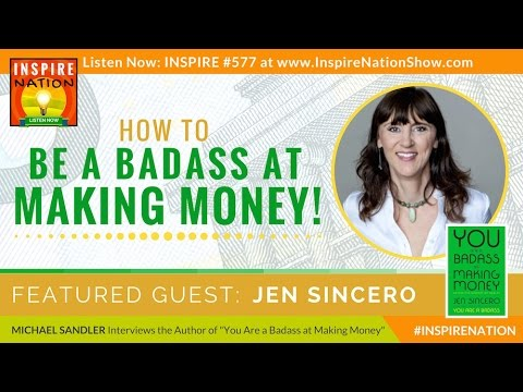 🌟 JEN SINCERO: How to Be a Badass at Making Money! – Master the Mindset of Wealth | You Are a Badass