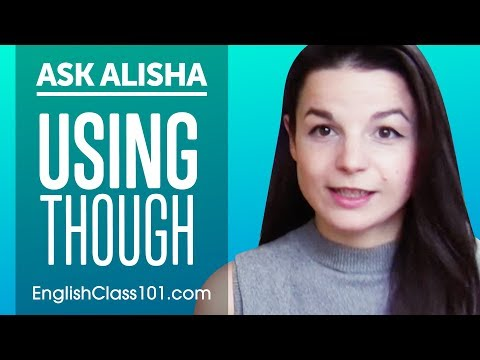 How to use THOUGH in English? Ask Alisha