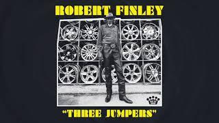 Robert Finley - Three Jumpers [Official Audio]
