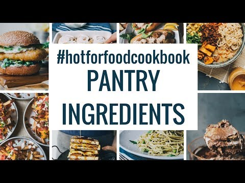 #hotforfoodcookbook PANTRY INGREDIENTS | hot for food