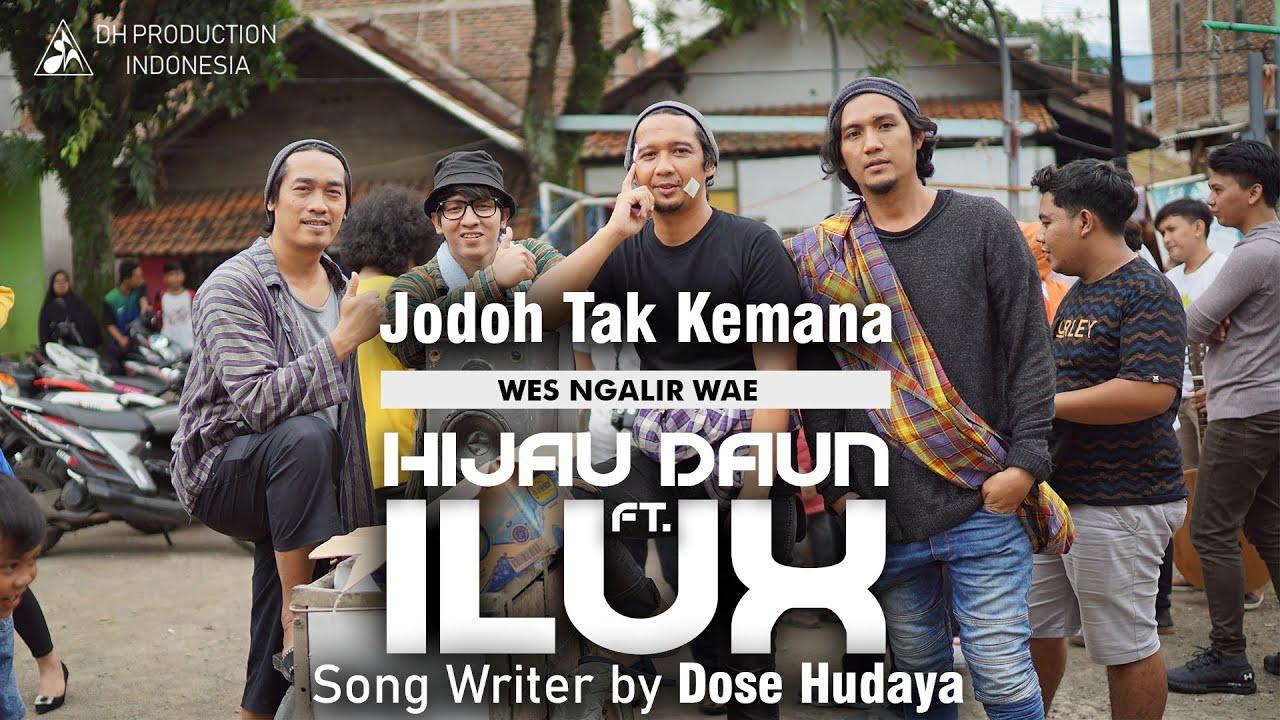Hijau Daun - Jodoh Tak Kemana (Wes Ngalir Wae) [feat. Ilux]