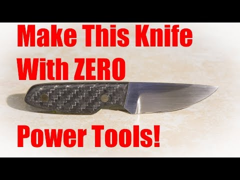 Make a Knife Without Power Tools!  Carbon Fiber Handle!