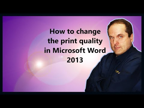 How to change the print quality in Microsoft Word 2013
