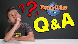 ASK EVAN!! EvanTubeHD Q & A!