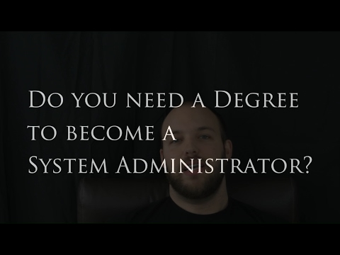 Do You Need A College Degree For a System Administration Career?