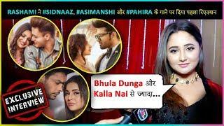 Rashami Desai REACTION On #Sidnaaz, #AsiManshi, #Pahira MUSIC VIDEO | EXCLUSIVE INTERVIEW
