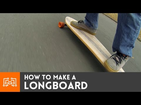 How to make a longboard
