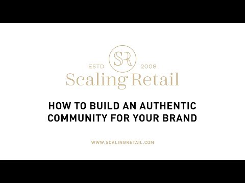 How to Build an Authentic Community for Your Brand