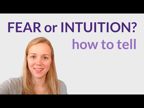 How to tell if it's fear or intuition