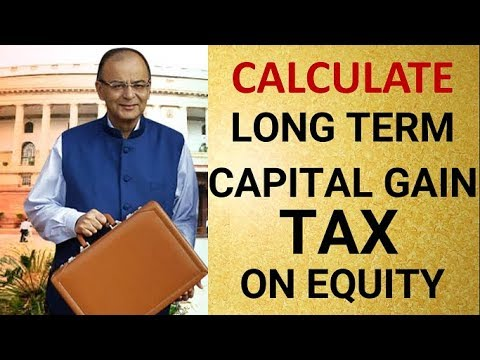 How to Calculate Long Term Capital Gain Tax on Equity/Mutual Funds