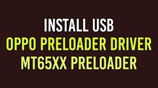 Oppo Preloader Driver Install for Flashing Oppo A83 - PakVim
