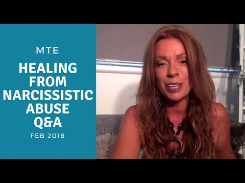 MTE Healing From Narcissistic Abuse Q&A Feb 2018