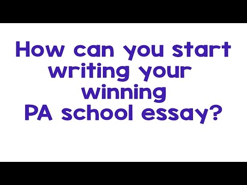 PA School Narrative Essay: How to Start the Writing Process