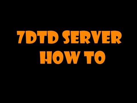 How to setup a 7DTD server *EASY!*