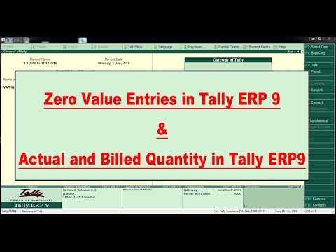 Zero Value Entries in Tally ERP.9 , Actual and Billed Quantity in Tally ERP9.