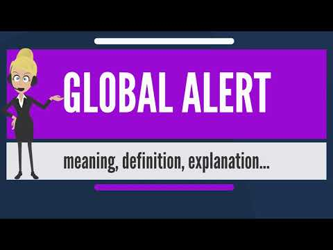 What is GLOBAL ALERT? What does GLOBAL ALERT mean? GLOBAL ALERT meaning, definition & explanation