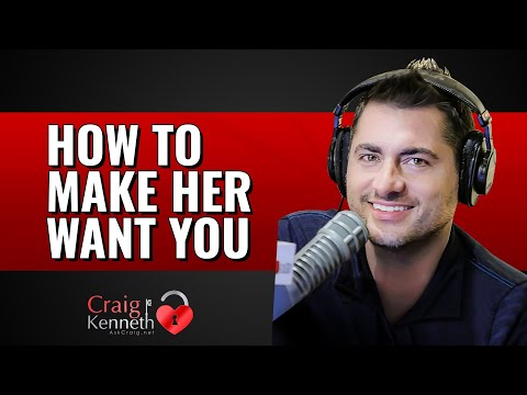 How To Make Her Want You. It's Critical For Attraction