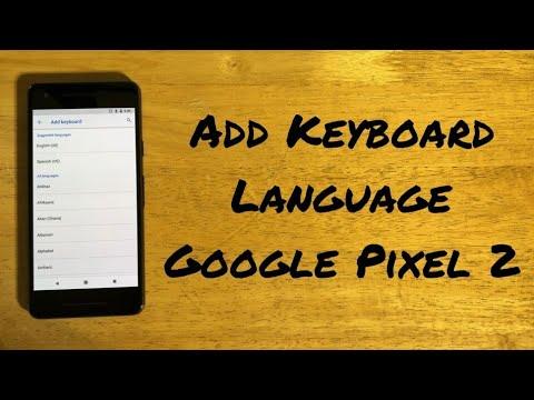 How to change keyboard language Google Pixel 2