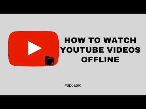How to Watch YouTube Videos Offline (Updated)