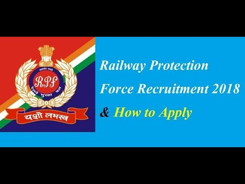 Railway Protection Force Recruitment 2018 & How to Apply