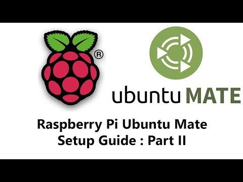 Raspberry Pi Ubuntu Mate Setup Guide Part 2